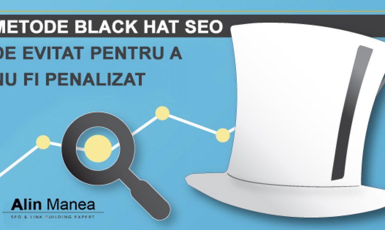 Metode Black hat SEO de evitat pentru a nu fi penalizat in Google