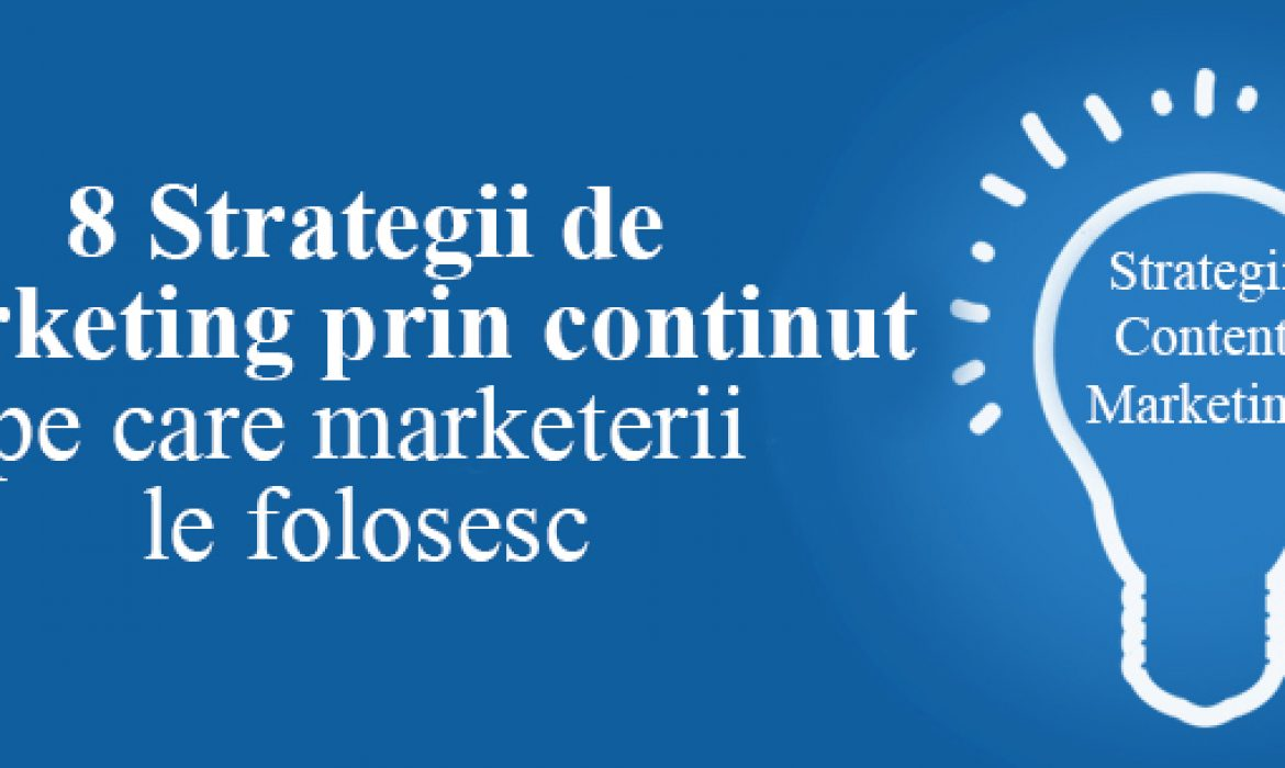 8 Strategii de Marketing prin continut: 9 din 10 marketeri le folosesc